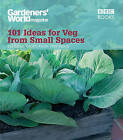 Gardeners' World : 101 Ideas for Veg from Small Spaces by Jane Moore (Paperback, 2009)