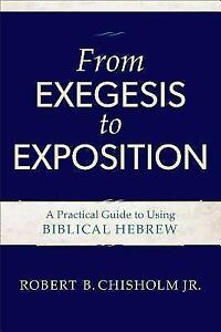Chisholm-Robert-B-Jr-From-Exegesis-To-Exposition-UK-IMPORT-BOOK-NEW
