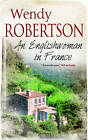 An Englishwoman in France by Wendy Robertson (Hardback, 2011)