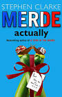 Merde Actually by Stephen Clarke (Paperback, 2006)