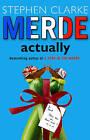 Merde Actually by Stephen Clarke (Paperback, 2006)