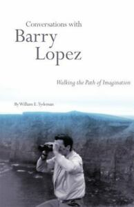 Conversations-with-Barry-Lopez-Walking-the-Path-of-Imagination-Tydeman-Will