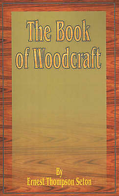 The Book of Woodcraft by Seton, Ernest Thompson
