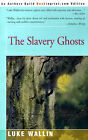 The Slavery Ghosts by Luke Wallin (Paperback / softback, 2001)