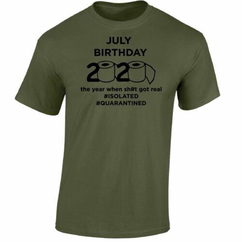 Juillet Anniversaire 2020 isolé en quarantaine Drôle Hommes T Shirt Lockdown Cadeau