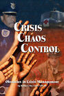 Crisis Chaos Control: Obstacles in Crisis Management by Robert J Orr (Paperback / softback, 2008)
