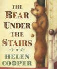 The Bear Under The Stairs by Helen Cooper (Paperback, 2008)