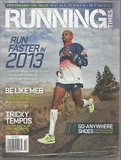 Running Times January February 2013 Be Like Meb/Tricky Tempos/Go Anywhere Shoes