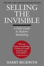 Selling the Invisible : A Field Guide to Modern Marketing by Harry Beckwith (2012, Paperback)