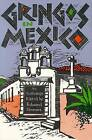 Gringos in Mexico by Simmen-E (Paperback, 2006)