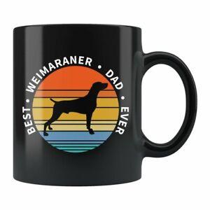 Weimaraner Dad Mug Weimaraner Gift Dog Lover Gift Dog Lover Gift Weimaraner Dad