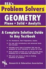 Problem Solvers Solution Guides: Geometry : Plane, Solid, Analytic by Ernest Woodward and Research and Education Association Editors (1978, Paperback, Revised)