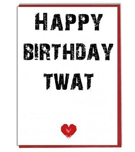 Image Is Loading Twat Funny Rude Joke Birthday Card For Husband