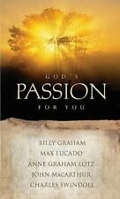 God's Passion For You Graham, Billy, Lotz, Anne Graham, Lucado, Max, MacArthur,