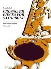 Crossover Pieces for Saxophone von Peter Lehel (2012, Taschenbuch)