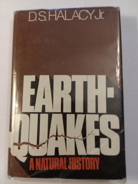 Earthquakes : A Natural History by D. S., Jr. Halacy (1974, Hardcover)