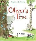 Oliver's Tree by Kit Chase (Hardback, 2005)