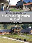 Design Handbook For Stables and Equestrian Buildings by Keith Warth (Paperback, 2014)