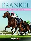 Frankel: The Wonder Horse by Raceform Ltd (Paperback, 2015)