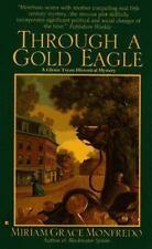 Through a Gold Eagle Monfredo, Miriam Grace Mass Market Paperback
