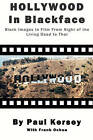 Hollywood in Blackface: Black Images in Film from Night of the Living Dead to Thor by Paul Kersey (Paperback / softback, 2011)