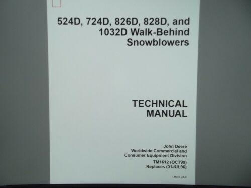 JOHN DEERE 524D 724D 826D 828D SNOWBLOWER TECHNICAL SERVICE REPAIR MANUAL TM1612