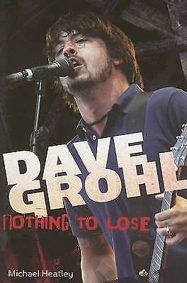 """""""AS NEW"""" Heatley, Michael, Dave Grohl: Nothing to Lose, Paperback Book"""
