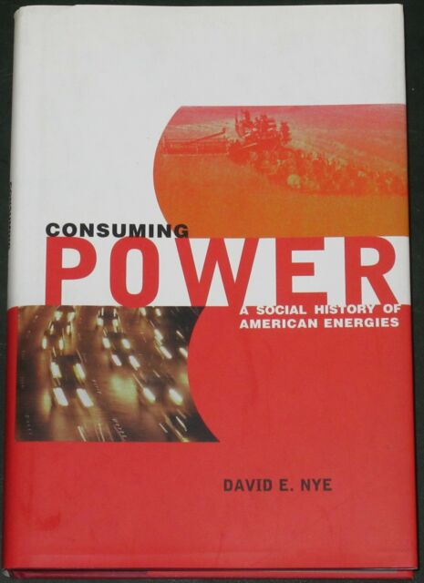 CONSUMING POWER NYE American Energy Use Systems H/B Technology Markets Utilities