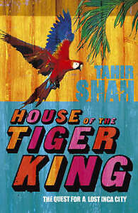 House-of-the-Tiger-King-The-Quest-for-a-Lost-City-by-Tahir-Shah-Paperback