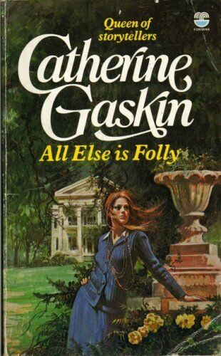 All Else is Folly,Catherine Gaskin