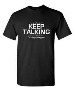 Keep-Talking-Sarcastic-Offensive-Adult-Cool-Graphic-Humor-Sarcasm-Funny-T-Shirt