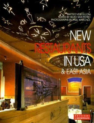 New Restaurants in U. S. A. and East Asia by L'Archivolto Editorial Staff