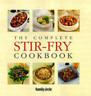 The Complete Stir-fry Cookbook by Family Circle Editors (Hardback, 2001)