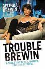 Trouble Brewin by Belinda Brewin (Paperback, 2007)