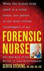 Forensic Nurse : The New Role of the Nurse in Law Enforcement by Serita Stevens (2006, Paperback)