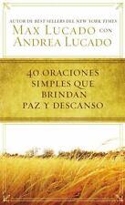 40 ORACIONES SIMPLES QUE BRINDAN PAZ Y DESCANSO / 40 SIMPLE SENTENCES THAT OFFER