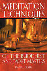 Meditation Techniques of the Buddhist and Taoist Masters by Daniel Odier (Paperback, 2003)