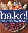 Bake!: Essential Techniques for Perfect Baking by Nick Malgieri (Hardback, 2010)