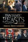 Fantastic Beasts and Where to Find Them : Magical Movie Handbook by Michael Kogge and Scholastic (2016, Paperback)