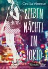 Sieben Nächte in Tokio von Cecilia Vinesse (2016, Gebundene Ausgabe)
