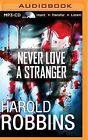 Never Love a Stranger by Harold Robbins (CD-Audio, 2015)