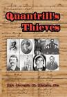 Quantrill's Thieves by Joseph K., Jr. Houts (2002, Hardcover)
