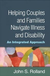 Helping-Couples-and-Families-Navigate-Illness-and-Disability-An-Integrated