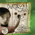 The Wolves in the Walls by Neil Gaiman (Mixed media product, 2007)