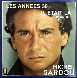 Michel-Sardou-7-034-Les-Annees-30-Il-Etait-La-Le-Fauteuil-Label-plastique