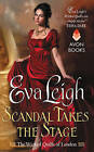 Scandal Takes the Stage: The Wicked Quills of London by Eva Leigh (Paperback, 2015)