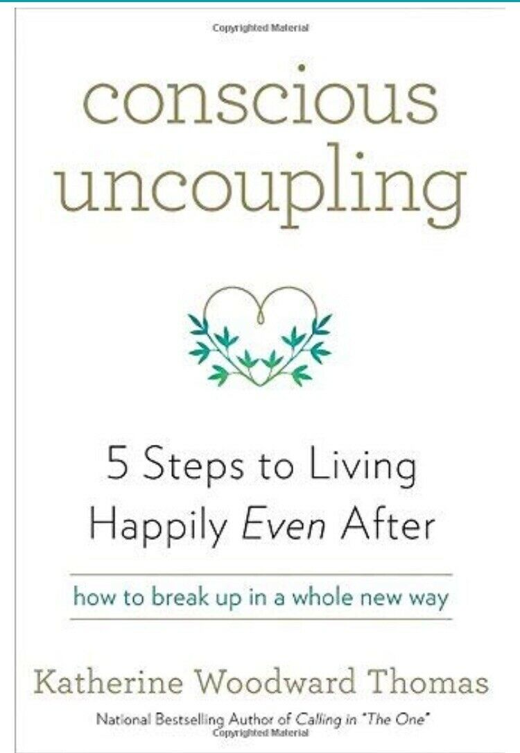 Conscious Uncoupling 5 Steps to Living Happily Even After  Divorce Family How To 1