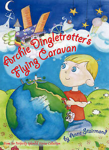 Anne-Josephine-Stairmand-Archie-Dingletrotter-039-s-Flying-Caravan-Perfectly-Silly