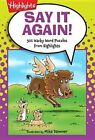 Say It Again!: 501 Wacky Word Puzzles from Highlights by Highlights For Children (Paperback / softback, 2013)