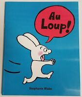 French Book - Au Loup By Stephanie Blake
